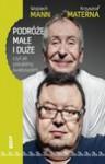 Podróże małe i duże, czyli jak zostaliśmy światowcami - Wojciech Mann, Krzysztof Materna