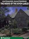The House of the Seven Gables (Unabridged Classics in Audio) - Donada Peters, Donada Peters, Nathaniel Hawthorne