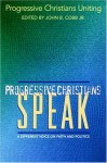 Progressive Christians Speak: A Different Voice on Faith and Politics - Mobilization for the Human Family, John B. Cobb Jr., Mobilization for the Human Family