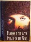Flowers in the Attic/Petals on the Wind - V.C. Andrews
