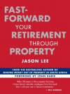 Fast-Forward Your Retirement through Property - Jason Lee