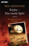 Replay - Das zweite Spiel: Roman - Mit einem Vorwort von John Grant (German Edition) - Ken Grimwood
