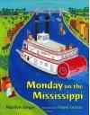 Monday on the Mississippi - Marilyn Singer, Frané Lessac