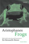 Frogs - Aristophanes, Kenneth James Dover