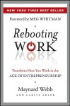 Rebooting Work: Transform How You Work in the Age of Entrepreneurship - Maynard Webb, Carlye Adler