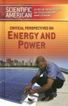 Critical Perspectives on Energy and Power - Linley Erin Hall, Rosen Publishing Group, Incorporated, The