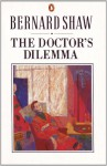 The Doctor's Dilemma (Bernard Shaw Library) - Dan Laurence, George Bernard Shaw