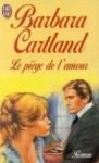 Le piège de l'amour - Barbara Cartland
