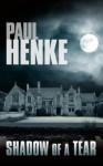 Shadow of a Tear (The Tears Series 5) - Paul Henke