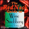 The Redneck Guide to Wine Snobbery - Victor L. Robilio Jr., Randall Bedwell, Thomas B. Storey