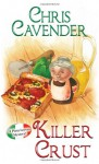 Killer Crust (A Pizza Lovers Mystery) - Chris Cavender