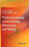 Political Economy Of Institutions, Democracy And Voting - Norman Schofield, Gonzalo Caballero