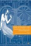 Gender and Sexuality in 1968: Transformative Politics in the Cultural Imagination - Lessie Jo Frazier, Deborah Cohen