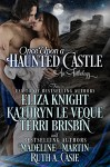 Once Upon A Haunted Castle: A Celtic Romance Anthology - Eliza Knight, Kathryn Le Veque, Terri Brisbin, Madeline Martin, Ruth A. Casie
