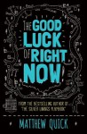 The Good Luck of Right Now - Matthew Quick
