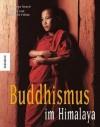 Buddhismus Im Himalaya - Matthieu Ricard, Olivier Föllmi, Danielle Föllmi, Dalai Lama XIV