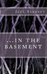 ... in the basement - Jack Barrett