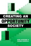 Creating an Opportunity Society - Ron Haskins, Isabel Sawhill