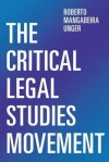 The Critical Legal Theory Movement - Roberto Unger