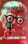 Never Need an Enemy - Aaron Marc Stein