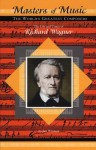 The Life and Times of Richard Wagner - Jim Whiting