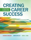 Creating Career Success: A Flexible Plan for the World of Work - Francine Fabricant, Jennifer Miller, Debra Stark