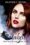 Catalyst: Book 2 of The Dark Paradise Trilogy - Heather C. Myers