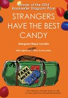 Strangers Have the Best Candy: How talking to strangers leads to a life of crazy adventure and lasting friendship - Margaret Meps Schulte