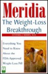Meridia: The Weight-Loss Breakthrough : Everything You Need to Know About the FDA-Approved Weight-Loss Pill - Othniel J. Seiden