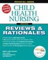Prentice Hall Reviews & Rationales: Child Health Nursing (2nd Edition) (Prentice Hall Nursing Reviews & Rationales) - Mary Ann Hogan, Judy E. White