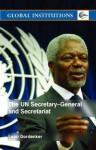 The Un Secretary-General and Secretariat - Leon Gordenker