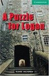 A Puzzle for Logan Level 3 (Cambridge English Readers) - Richard MacAndrew