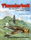Thunderbolt: The Republic P-47 in the Pacific Theater (Aircraft Specials series 6079) - Ernest R. McDowell