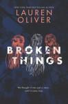 Broken Things - Lauren Oliver