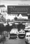 Barging in Burgundy: Boating, Exploring, Wining & Dining - Erasmus Kloman, Elaine Husband