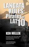 Langata Rules: Pirates at Lat 10 - Ken Miller