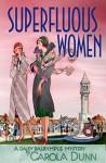 Superfluous Women: A Daisy Dalrymple Mystery (Daisy Dalrymple Mysteries Book 22) - Carola Dunn