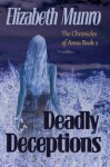 Deadly Deceptions (The Chronicles of Anna) (Volume 2) - Elizabeth Munro