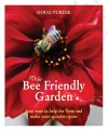 The Bee Friendly Garden: Easy Ways to Help the Bees and Make Your Garden Grow - Doug Purdie