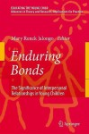 Enduring Bonds: The Significance of Interpersonal Relationships in Young Children's Lives - Mary Jalongo