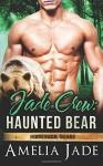 Jade Crew: Haunted Bear (Ridgeback Bears) (Volume 2) - Amelia Jade