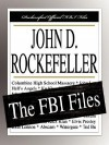 John D. Rockefeller: The FBI Files - Federal Bureau of Investigation, John D Rockefeller