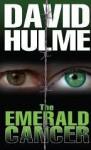 The Emerald Cancer - David Hulme