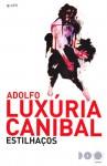 Estilhaços - Adolfo Luxúria Canibal