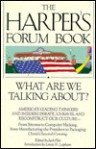 The Harper's Forum Book: What Are We Talking About? - Jack Hitt