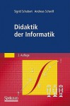 Didaktik Der Informatik (German Edition) - Sigrid Schubert, Andreas Schwill