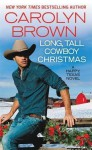 Long, Tall Cowboy Christmas (Happy, Texas) - Carolyn Brown