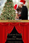 Curtain Calls and Christmas Wishes - Cynthia Hickey