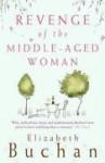 Revenge of the Middle-Aged Woman by Buchan, Elizabeth (2002) Paperback - Elizabeth Buchan