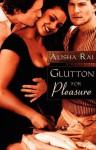 Glutton for Pleasure by Rai, Alisha (2010) Paperback - Alisha Rai